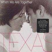 Coverafbeelding Texas - When We Are Together