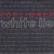 Details Foreigner - White Lie