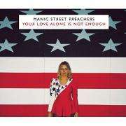 Coverafbeelding Manic Street Preachers - Your Love Alone Is Not Enough