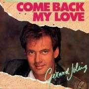 Coverafbeelding Gerard Joling - Come Back My Love