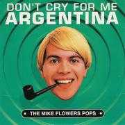 Details The Mike Flowers Pops - Don't Cry For Me Argentina