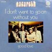 Coverafbeelding Nazareth - I Don't Want To Go On Without You
