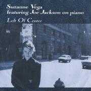 Coverafbeelding Suzanne Vega featuring Joe Jackson on piano - Left Of Center