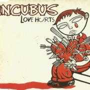 Coverafbeelding Incubus - Love Hurts
