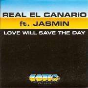 Coverafbeelding Real El Canario ft. Jasmin - Love Will Save The Day