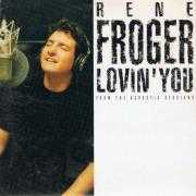 Coverafbeelding Rene Froger - Lovin' You - From The Acoustic Sessions