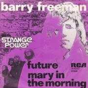 Coverafbeelding Barry Freeman with Strange Power - Mary In The Morning