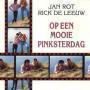 Coverafbeelding Jan Rot & Rick De Leeuw - Op Een Mooie Pinksterdag