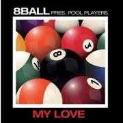 Coverafbeelding 8Ball pres. Pool Players - my love