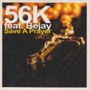 Coverafbeelding 56K feat. Bejay - Save A Prayer