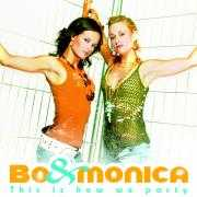 Coverafbeelding Bo & Monica - This Is How We Party