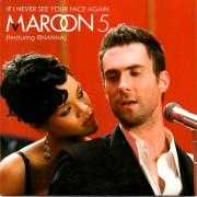 Coverafbeelding Maroon 5 (featuring Rihanna) - If I never see your face again