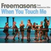 Details Freemasons feat Katherine Ellis - When you touch me