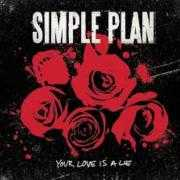 Details Simple Plan - Your love is a lie