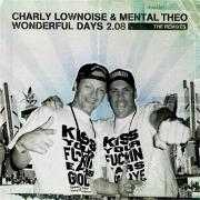 Details Charly Lownoise & Mental Theo - Wonderful days 2.08 - The Remixes