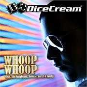 Coverafbeelding DiceCream (feat. The PartySquad, Reverse, Darryl & Sjaak) - Whoop whoop