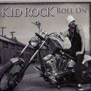 Coverafbeelding Kid Rock - Roll on