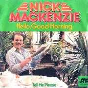 Details Nick Mackenzie - Hello, Good Morning ((1980)) / Hello Good Morning ((1996))