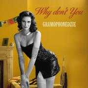 Details Gramophonedzie - Why don't you