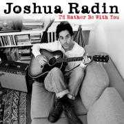 Details Joshua Radin - I'd rather be with you