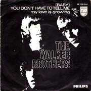 Details The Walker Brothers - (Baby) You Don't Have To Tell Me