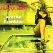 Coverafbeelding Aretha Franklin - (You Make Me Feel Like) A Natural Woman
