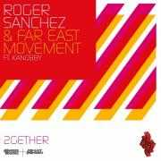 Coverafbeelding Roger Sanchez & Far East Movement ft. Kanobby - 2gether