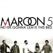 Coverafbeelding Maroon 5 - Never gonna leave this bed