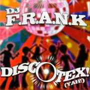 Coverafbeelding DJ F.R.A.N.K - Discotex! (Yah!)