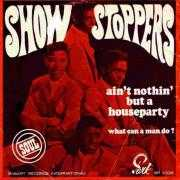 Coverafbeelding Show Stoppers - Ain't Nothin' But A Houseparty