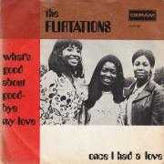 Details The Flirtations - What's Good About Goodbye My Love