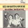 Details Kees Van Kooten & Wim De Bie - Dat Is De Blues/ Kom Bij Me Terug