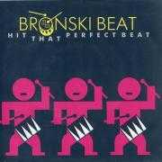 Details Bronski Beat - Hit That Perfect Beat