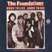 Details The Foundations - Born To Live, Born To Die