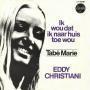 Coverafbeelding Eddy Christiani - Ik Wou Dat Ik Naar Huis Toe Wou