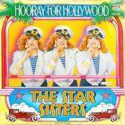 Coverafbeelding The Star Sisters - Hooray For Hollywood