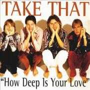 Details Take That - How Deep Is Your Love