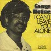 Coverafbeelding George McGrae - I Can't Leave You Alone