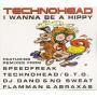 Coverafbeelding Technohead - I Wanna Be A Hippy