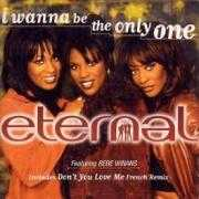 Details Eternal featuring Bebe Winans - I Wanna Be The Only One