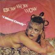 Details Bow Wow Wow - I Want Candy