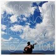 Details jack johnson - from here to now to you