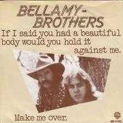 Coverafbeelding Bellamy-Brothers - If I Said You Had A Beautiful Body Would You Hold It Against Me