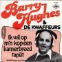 Coverafbeelding Barry Hughes & De Kwaffeurs - Ik Wil Op M'n Kop Een Kamerbreed Tapijt
