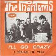 Details The Phantoms - I'll Go Crazy