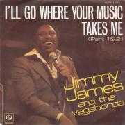 Details Jimmy James and The Vagabonds - I'll Go Where Your Music Takes Me