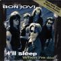 Coverafbeelding Bon Jovi - I'll Sleep When I'm Dead