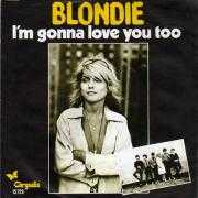 Coverafbeelding Blondie - I'm Gonna Love You Too