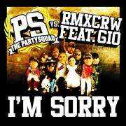 Coverafbeelding The Partysquad vs. RMXCRW feat. Gio - I'm Sorry