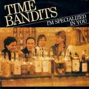 Details Time Bandits - I'm Specialized In You